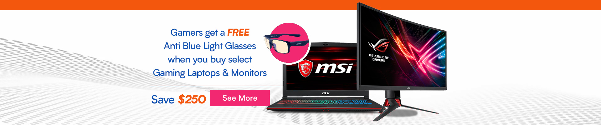Free Anti Blue Light Glasses for Gamers when you buy select gaming laptops and monitors